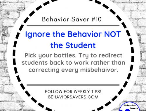 Behavior Saver #10-Ignore the Behavior NOT the Student